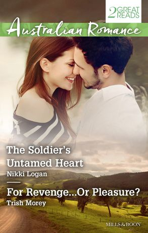 Cover image - The Soldier's Untamed Heart/For Revenge...Or Pleasure?