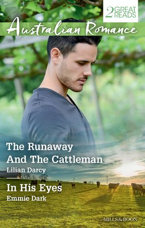 The Runaway And The Cattleman/In His Eyes