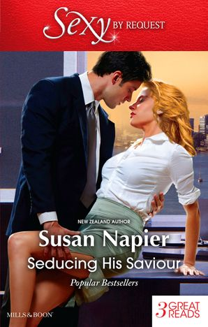 Seducing His Saviour/A Lesson In Seduction/Secret Seduction/In Bed With The Boss