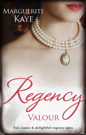 Regency Valour/The Soldier's Dark Secret/The Soldier's Rebel Lover
