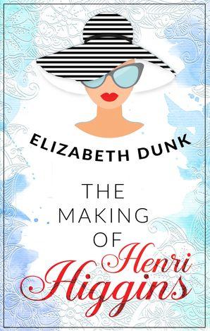 The Making Of Henri Higgins