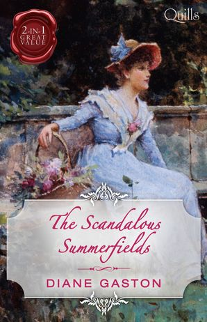 Quills - The Scandalous Summerfields/Bound By Duty/Bound By One Scandalous Night