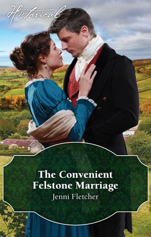 The Convenient Felstone Marriage