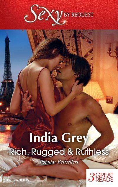 Rich, Rugged & Ruthless/The Italian's Defiant Mistress/Mistress