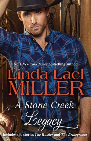 A Stone Creek Legacy/The Rustler/The Bridegroom