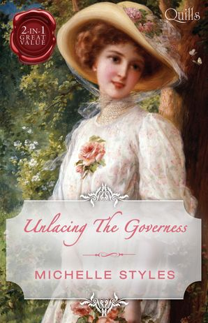 Unlacing The Governess/Compromising Miss Milton/Breaking The Governess's Rules