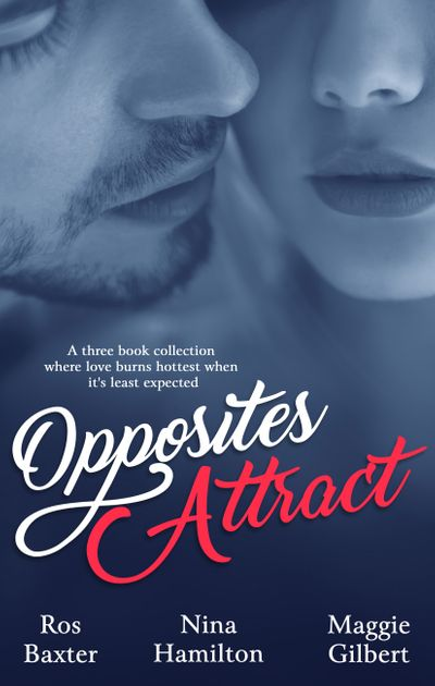 Opposites Attract - Three Book Selection/Lingerie For Felons/Rescue Nights/This Is Now