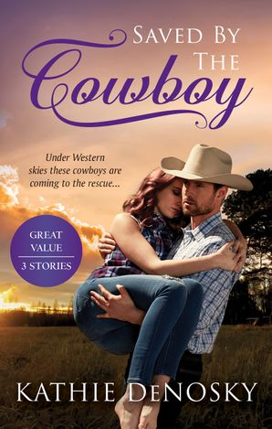 Saved By The Cowboy - 3 Book Box Set
