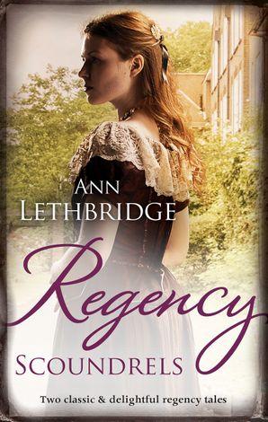 Regency Scoundrels/The Rake's Inherited Courtesan/Lady Rosabella's