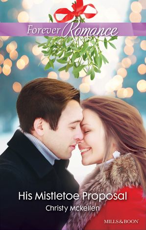 His Mistletoe Proposal