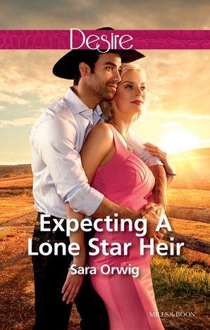 Expecting A Lone Star Heir