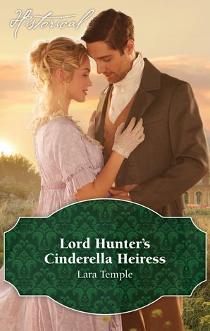 Lord Hunter's Cinderella Heiress