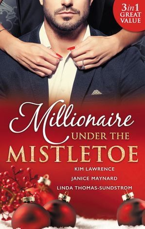 Millionaire Under The Mistletoe - 3 Book Box Set
