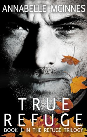 True Refuge (The Refuge Trilogy, #1)