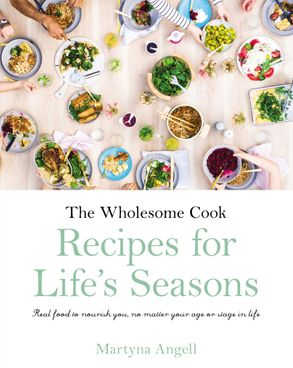 Cover image - The Wholesome Cook: Recipes For Life's Seasons