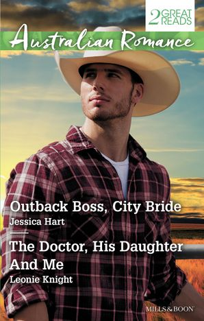 Outback Boss, City Bride/The Doctor, His Daughter And Me