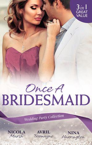 Once A Bridesmaid - 3 Book Box Set