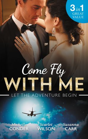 Come Fly With Me/His Last Chance At Redemption/English Girl In New York/Secrets Of A Bollywood Marriage