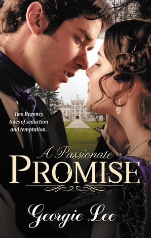 A Passionate Promise/A Debt Paid In Marriage/A Too Convenient M
