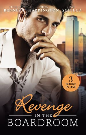 Revenge In The Boardroom/Seducing The Enemy's Daughter/Who's Afraid Of The Big Bad Boss?/Unfinished Business