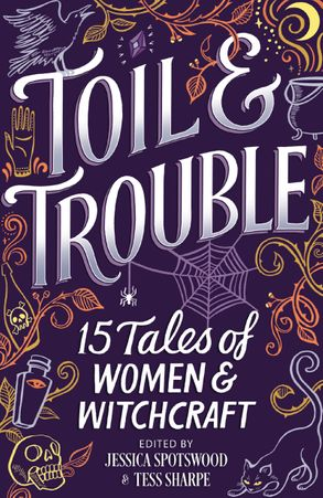 Cover image - Toil & Trouble: 15 Tales of Women & Witchcraft