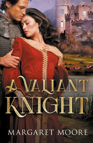 A Valiant Knight/My Lord's Desire/The Notorious Knight