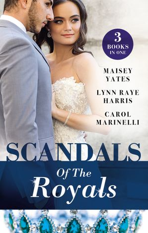 Scandals Of The Royals/Princess From The Shadows/The Girl Nobody Wanted/Playing The Royal Game