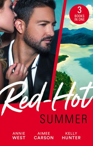 Red-Hot Summer/Seducing His Enemy's Daughter/First Time For Everything/The Spy Who Tamed Me