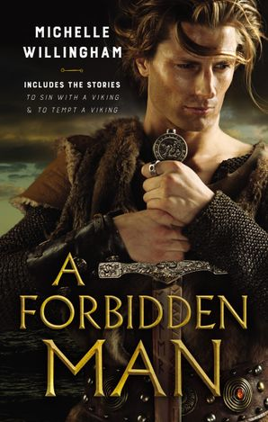 A Forbidden Man/To Sin With A Viking/To Tempt A Viking