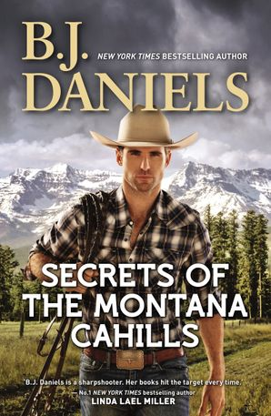 Secrets Of The Montana Cahills/Rancher's Dream/Wrangler's Rescue