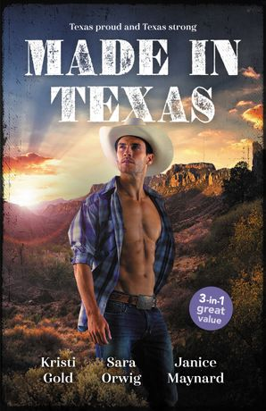 Made In Texas/The Rancher's Marriage Pact/Her Texan to Tame/Stranded with the Rancher