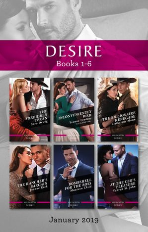 Desire Box Set 1-6/The Forbidden Texan/Inconveniently Wed/The Billionaire Renegade/The Rancher's Bargain/Bombshell for the Boss/At th