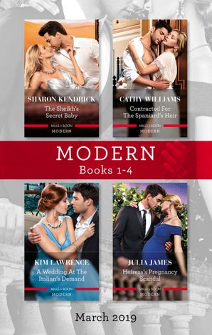 Modern Box Set 1-4/The Sheikh's Secret Baby/Contracted for the Spaniard's Heir/A Wedding at the Italian's Demand/Heiress's Pregnancy S