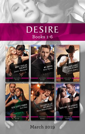 Desire Box Set 1-6/Hot Texas Nights/#1 Boss/Billionaire Country/Sin City Vows/Nashville Secrets/Son of Scandal