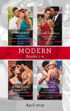 Modern Box Set 1-4/The Italian Demands His Heirs/Spaniard's Baby of Revenge/Chosen as the Sheikh's Royal Bride/Claiming My Untouched Mistre