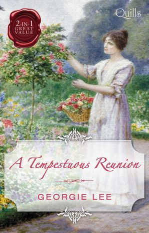 A Tempestuous Reunion/The Courtesan's Book of Secrets/The Captain's Frozen Dream