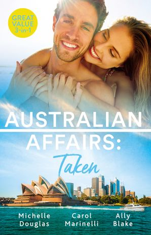 Australian Affairs Taken/An Unlikely Bride for the Billionaire/Taken for His Pleasure/Hired