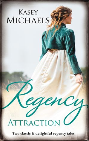 Regency Attraction/A Gentleman by Any Other Name/The Dangerous