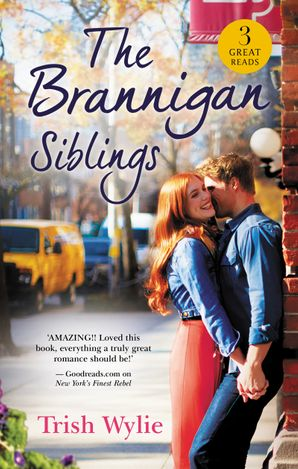 The Brannigan Siblings/The Inconvenient Laws of Attraction/New York's Finest Rebel/Her Man in Manhattan