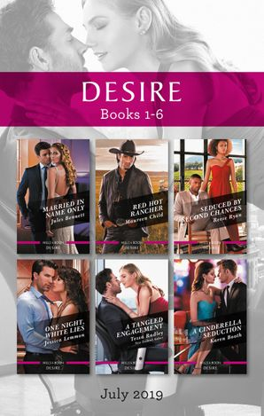Desire Box Set 1-6/Married in Name Only/Red Hot Rancher/Seduced by Second Chances/One Night, White Lies/A Tangled Engagement/A Cinderella