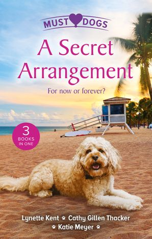 A Secret Arrangement/A Convenient Proposal/The Secret Seduction/The Puppy Proposal