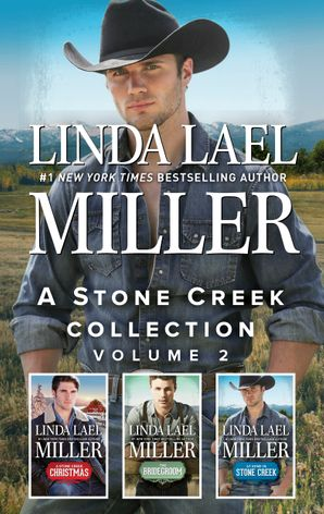 A Stone Creek Collection Volume 2/A Stone Creek Christmas/The Bridegroom/At Home in Stone Creek