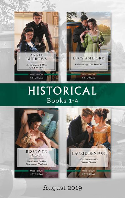 Historical Box Set 1-4/A Marquess, a Miss and a Mystery/Unbuttoning Miss Matilda/Captivated by Her Convenient Husband/Mrs Sommersby's Secon