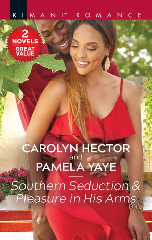 Southern Seduction & Pleasure in His Arms/Southern Seduction/Pleasure in His Arms