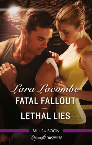 Romantic Suspense Duo/Fatal Fallout/Lethal Lies