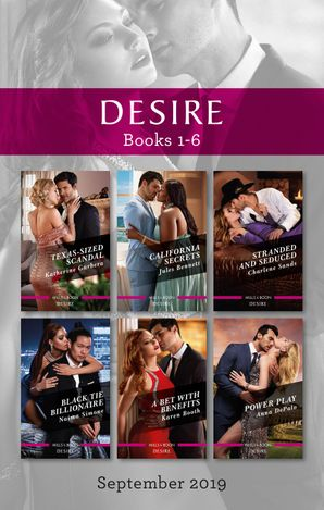 Desire Box Set 1-6/Texas-Sized Scandal/California Secrets/Stranded and Seduced/Black Tie Billionaire/A Bet with Benefits/Power Play