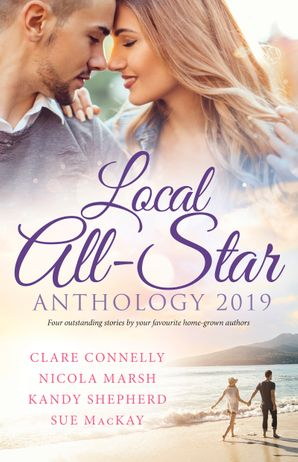 Local All-Star Anthology 2019/Bought for the Billionaire's Revenge/Princess Australia/Hired by the Brooding Billionaire/The Army D