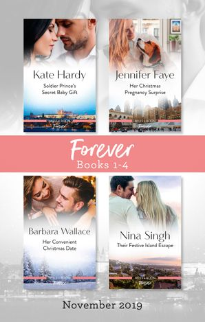 Forever Box Set 1-4/Soldier Prince's Secret Baby Gift/Her Christmas Pregnancy Surprise/Her Convenient Christmas Date/Their Festive Island E