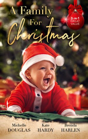 A Family For Christmas/The Nanny Who Saved Christmas/Her Festive Doorstep Baby/Merry Christmas, Baby Maverick!