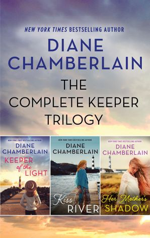 The Complete Keeper Trilogy/Keeper of the Light/Kiss River/Her Mother's Shadow